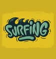 surfing surf design hand drawn lettering type lo vector image