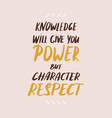 text power and respect hand written quote on a vector image vector image