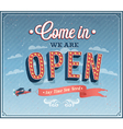 Come in we are open typographic design vector image