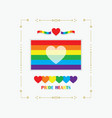 Frame rainbow pride flag with white heart emblem vector image
