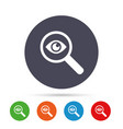 investigate icon magnifying glass with eye vector image vector image