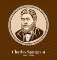 charles haddon spurgeon was an english particular vector image vector image