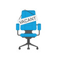 empty office chair with vacant sign vector image