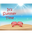 its summer time sunglasses on wood table at the vector image