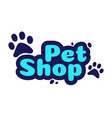 pet shop logo design template store with goods vector image vector image