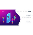 vlog isometric 3d landing page vector image vector image