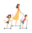 family riding kick scooters mother daughter and vector image vector image