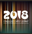 happy new year 2018 on dark color night lines vector image vector image