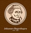 johannes bugenhagen also called doctor pomeranus vector image vector image