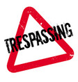 trespassing rubber stamp vector image vector image
