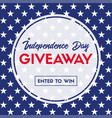 independence day giveaway enter to win banner vector image vector image