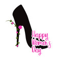 high heel shoe with flowers happy women day vector image vector image