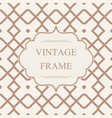 abstract monochrome vintage frame template vector image vector image