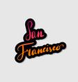 handwritten lettering typography san francisco vector image