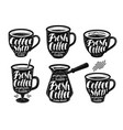 fresh coffee label set espresso mug hot drink vector image vector image