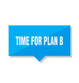 time for plan b price tag vector image vector image