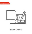 bank check icon thin line vector image