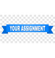 blue ribbon with your assignment title vector image vector image