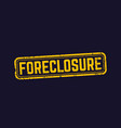 foreclosure sign vector image
