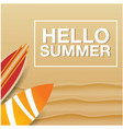 hello summer sand and surfboard background vector image vector image