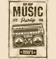hip-hop music party vintage poster with boombox vector image vector image