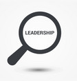 magnifying optical glass with words leadership vector image vector image