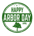 happy arbor day sign or stamp vector image vector image