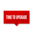 time to upgrade red tag vector image vector image