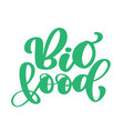bio food logo design hand drawn lettering vector image