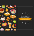 breakfast food and drinks card template cooking vector image