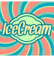 Retro Ice Cream Template Vintage Background vector image