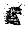 silhouette of unicorn magic is all around me vector image vector image