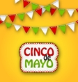 Cinco De Mayo Holiday Bunting Background Mexican vector image vector image