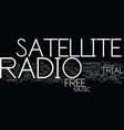 free trial satellite radio text background word vector image vector image
