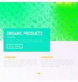 organic products concept with thin line icons vector image vector image