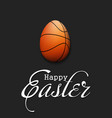 happy easter egg in form a basketball ball vector image vector image