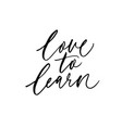 love to learn handwritten black lettering vector image vector image