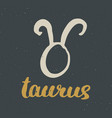 zodiac sign taurus and lettering hand drawn vector image vector image