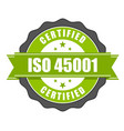 iso 45001 standard certificate badge - health vector image vector image