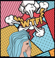 woman saying wtf pop art style vector image