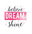 believe dream shine print design with slogan vector image vector image