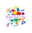 World Teacher s Day over Bright Ink Color vector image vector image