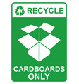 recycle sign - cardboards only vector image vector image