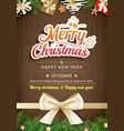 christmas greeting card with fir branch on brown vector image