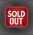 sold out banner or label for business promotion vector image vector image