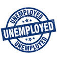 unemployed blue round grunge stamp vector image vector image