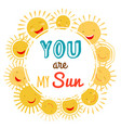 you are my sun printable banner vector image vector image