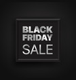 black friday annoucement black friday sale concept vector image vector image