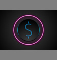 blue neon dollar symbol and purple circle vector image