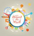 travel around world concept template for a vector image vector image